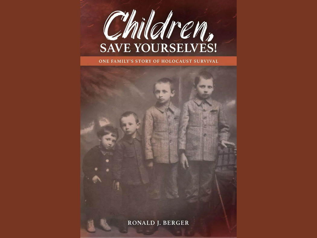 Children, Save Yourselves! One Family's Story of Holocaust Survival